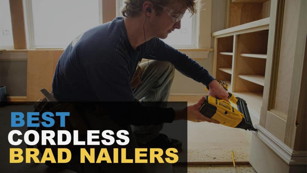 Best 18-gauge Cordless Brad Nailer Reviews