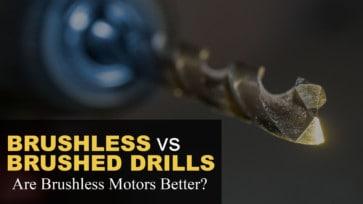 Brushless vs Brushed Drills: Are Brushless Motors Better?